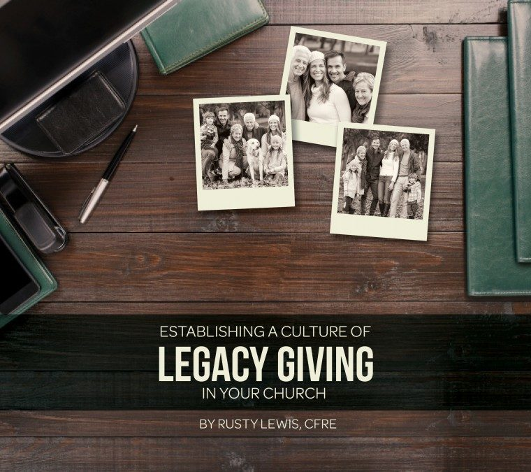 Establishing a Culture of Legacy Giving in Your Church